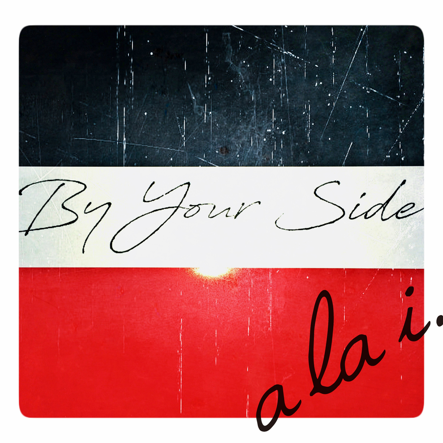 "a la i. ""By Your Side"""
