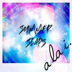 "a la i. ""Summer Slaps"""
