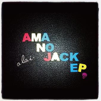 """a la i. """"AmanoJack e.p."""""""