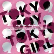 """18degrees.""""Tokyo Boy, Tokyo Girl"""""""