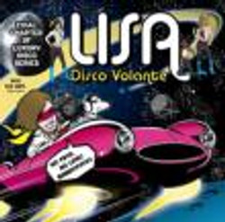 "LISA ""Disco Volante"""