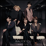 "KAT-TUN ""RUN FOR YOU"""