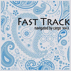 FAST TRACK navigated by cargo Vol.2