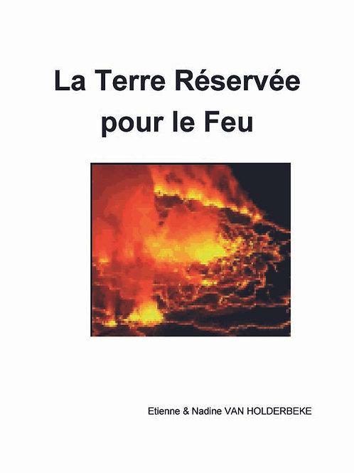 La Terre réservée pour le feu