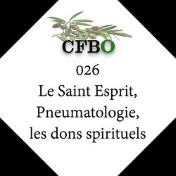 026 Le Saint Esprit, Pneumatologie, les dons spirituels