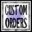 Custom Orders.png