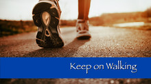 Keep On Walking - Part 1