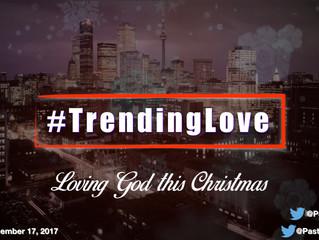 #Trending Love - Loving God this Christmas