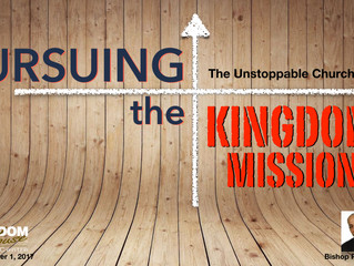 Pursuing the Kingdom Mission: The Unstoppable Church