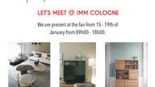 Let's meet @ IMM Cologne 2018