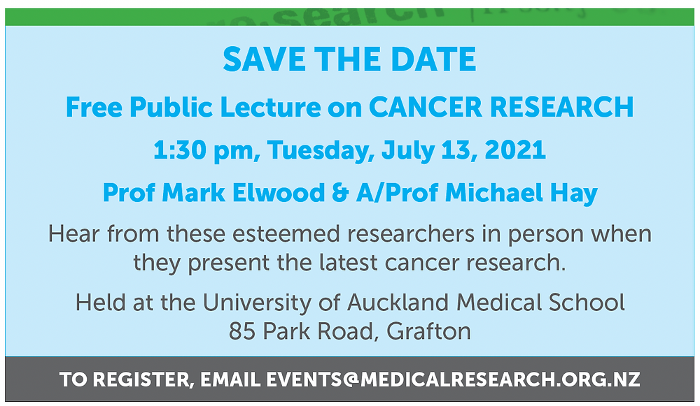 Free public lecture on cancer research 1:30 pm Tuesday July 13, 2021 register at events@medicalresearch.org.nz