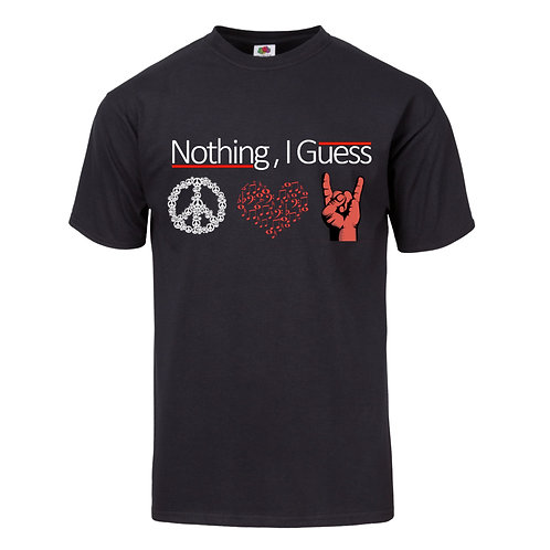 Nothing, I Guess | T-Shirt | Design #1