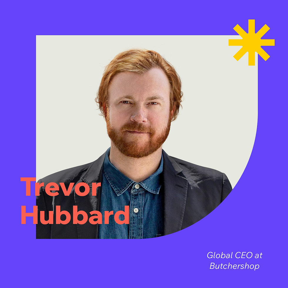 Now What? podcast S1E6 with guest Trevor Hubbard, Global CEO at Butchershop