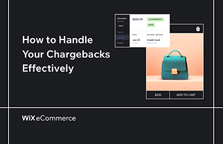 How to Handle Chargebacks Effectively.