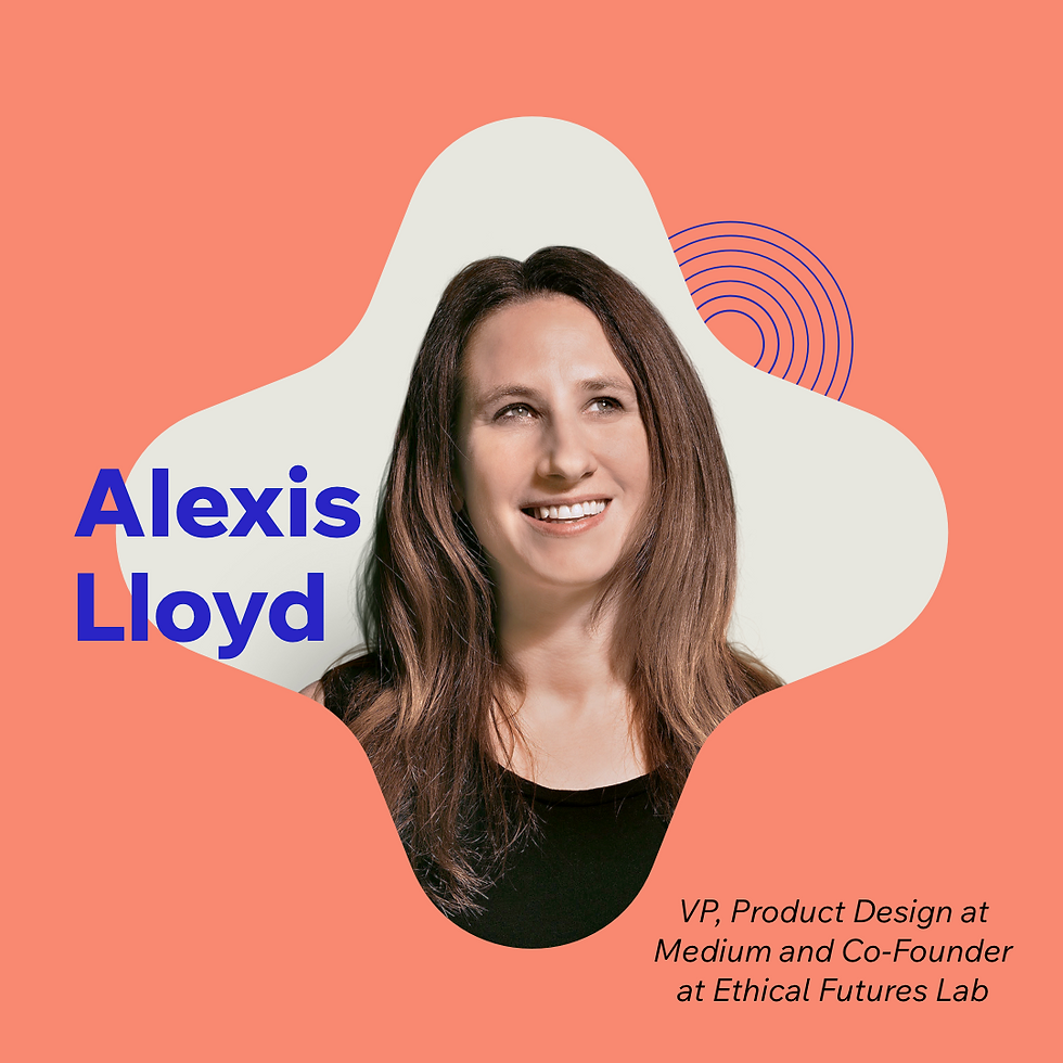 Now What? podcast S1E11 with guest Alexis Lloyd, Vice President of Product Design at Medium and Co-Founder at Ethical Futures Lab