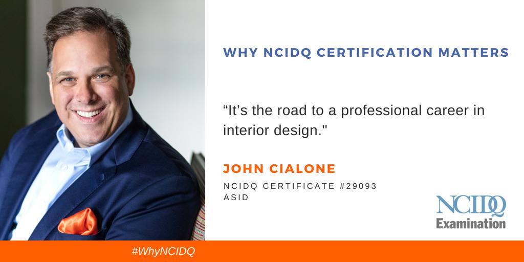 Why NCIDQ Matters JOHN CIALONE.png