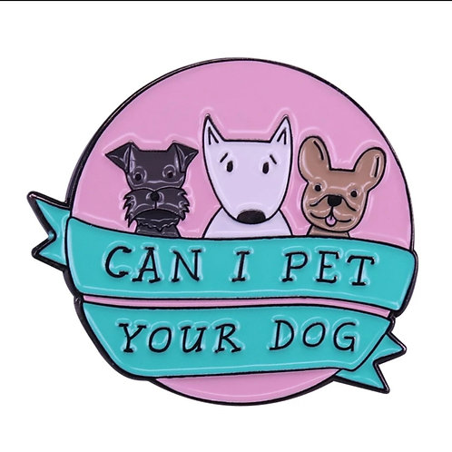 Can I Pet Your Dog? - Enamel Pin
