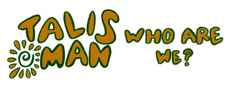 "Hand-drawn image that says ""Talisman, who are we?"""