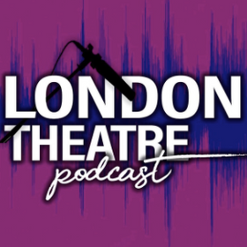 Podcast - London Theatre Podcast