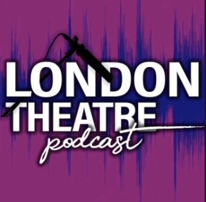 Podcast - London Theatre Podcast