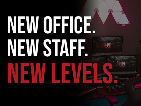 New Office, New Staff, NEW LEVELS.
