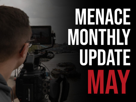 Menace Monthly Update: May 2021