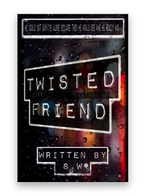 Twisted Friend by S.W.
