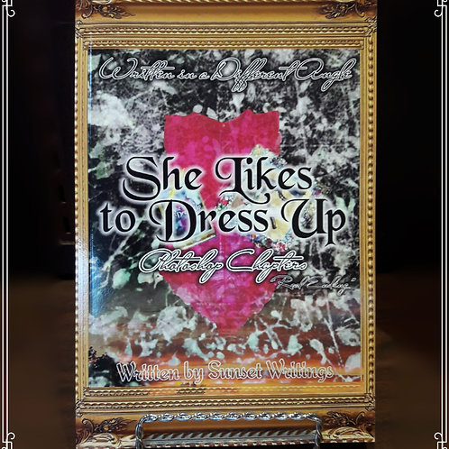 She Likes to Dress Up by S.W.