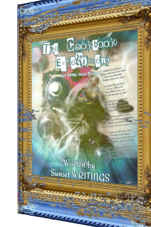"""The Cookbook Experiment """"Not Really bout Cooking"""" By Sunset Writings"""