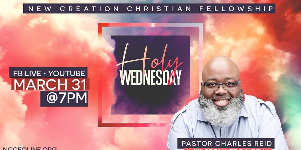 HOLY WEDNESDAY: PASTOR CHARLES REID