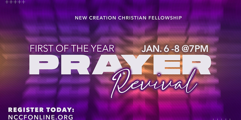 FIRST OF THE YEAR PRAYER REVIVAL