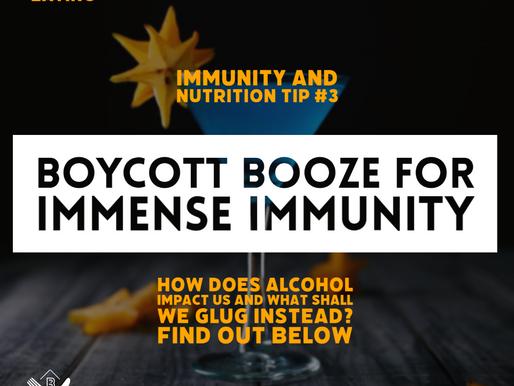 Boycott booze for immense immunity