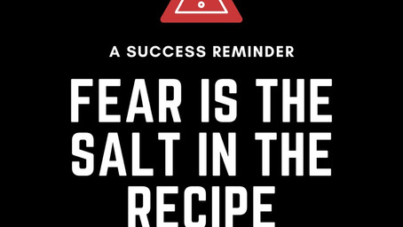 Fear Is The Ingredient Required For Success
