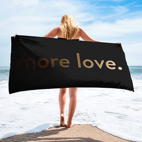 """""""more love."""" Towel - Black"""