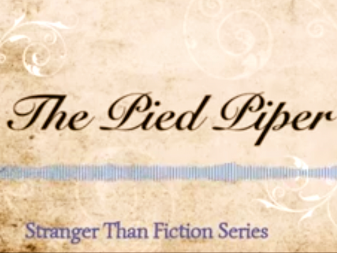 """Stranger Than Fiction """"The Pied Piper"""""""