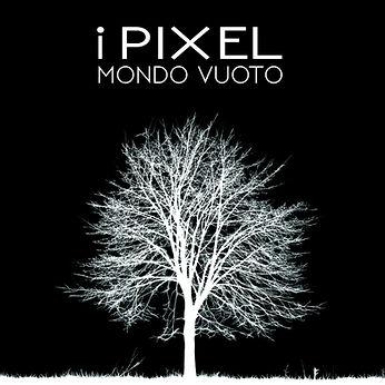 I Pixel - Mondo Vuoto - EP