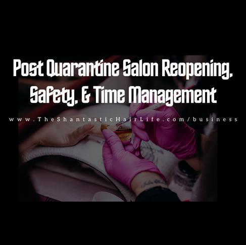 Post Quarantine Salon Reopening, Safety, Time Management