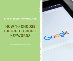 The Secrets of Choosing the Right Google Keywords for SEO