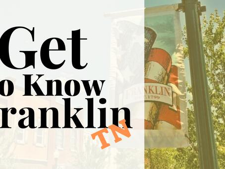 Get to Know Franklin TN