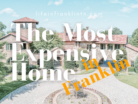 The Most Expensive Home in Franklin, TN