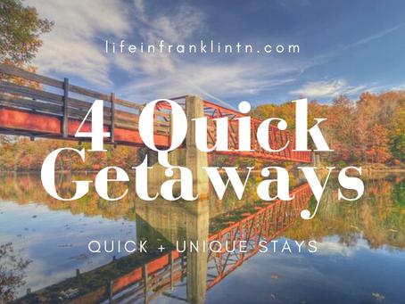 4 Quick Getaway Destinations