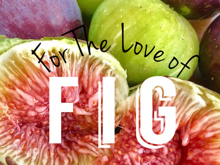 For the Love of Fig
