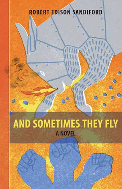 And Sometimes They Fly by Robert Edison Sandiford