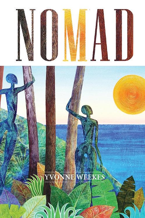 Nomad By Yvonne Weekes