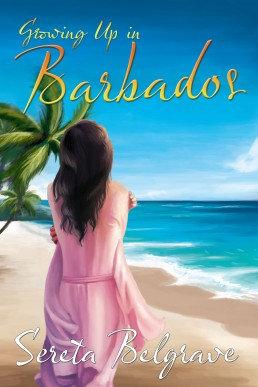 Growing Up In Barbados by Sereta Belgrave