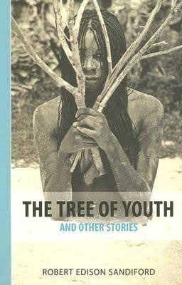 Tree of Youth and Other Stories by Robert Edison Sandiford