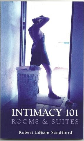 Intimacy 101: Rooms & Suites by Robert Edison Sandiford