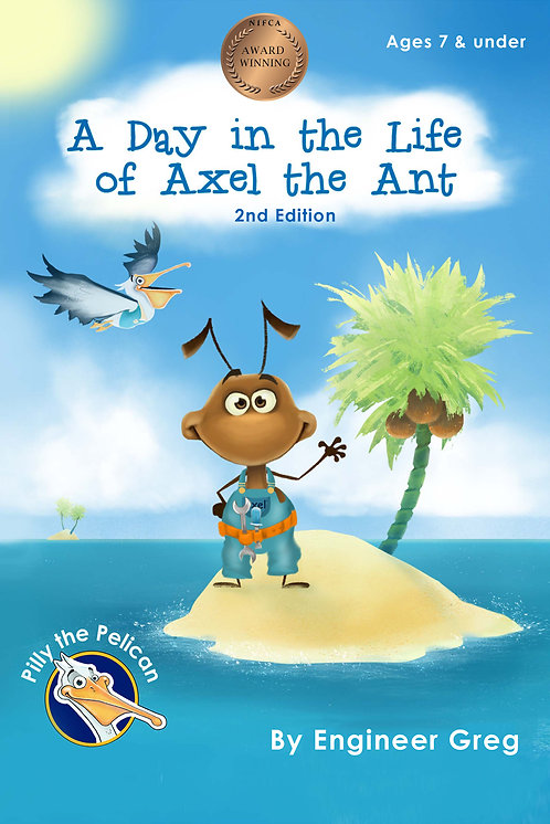 A Day in the Life of Axel the Ant by Gregory Skeete
