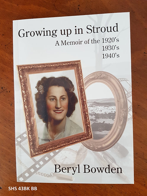 Growing Up in Stroud - Beryl Bowden