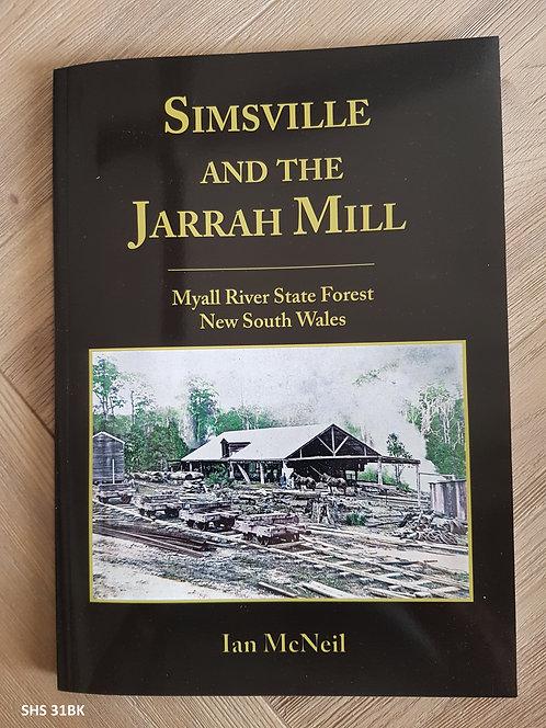 Simsville & the Jarrah Mill - 2015  Ian McNeil